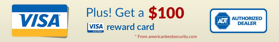Plus! Get a $100, Visa reward card, * From americanbestsecurity.com